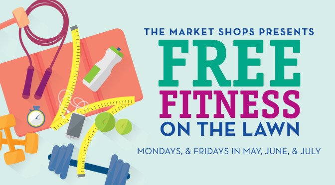The Market Shops Announces Free Fitness on the Lawn